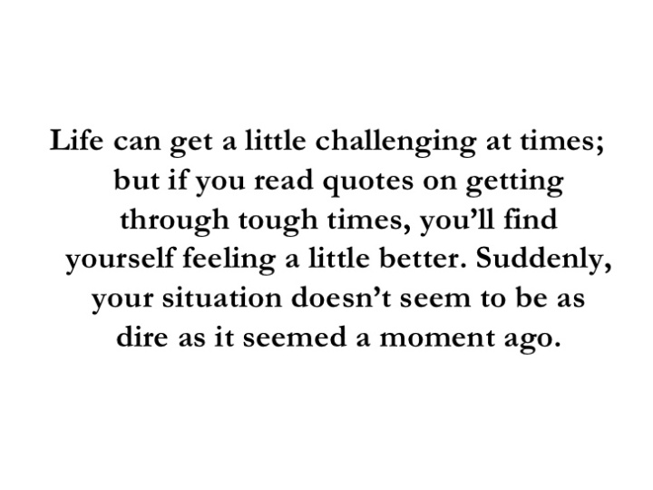 quotes-on-getting-through-tough-times-and-staying-positive-2-728